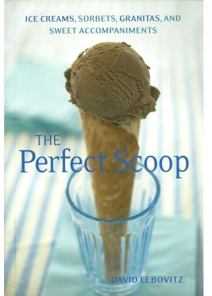 Sur La Table The Perfect Scoop by David Lebovitz