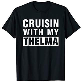 Cruisin With My Thelma Shirts for Best Friends Matching Gift