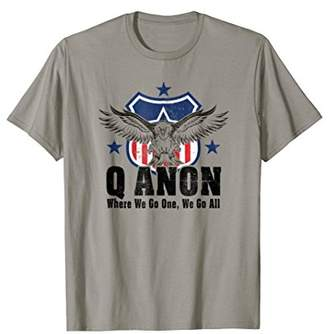 Q Anon T-shirt Eagle Where We Go One We Go All Patriotic