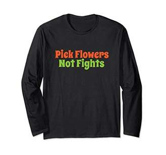 Pick Flowers Not Fights Vintage Long Sleeve