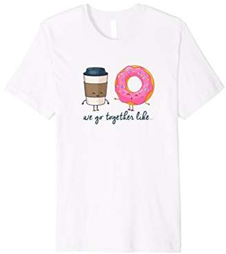 We Go Together Like Coffee And Donuts Funny T-Shirt ()