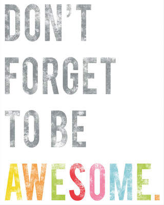 Zipcode Design Don't Forget to Be Awesome by Eeko Studio Textual Art