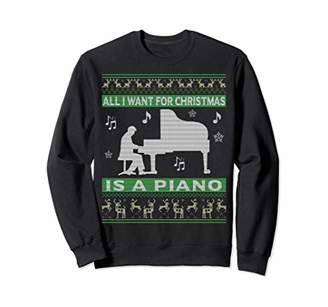 All I Want Is A Piano Ugly Christmas Sweater Sweatshirt Gift