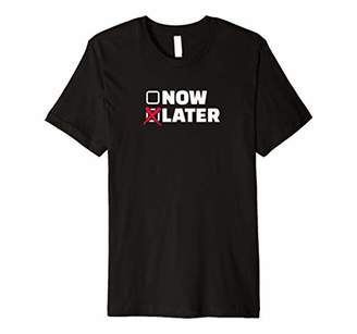 13dcc65bbca LATER Funny T-Shirt for Procrastinators - Fitted Graphic Tee