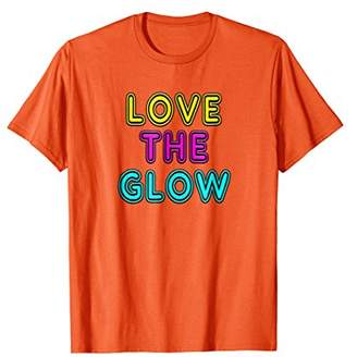 Love The Glow 80's Neon Sign Party T-Shirt