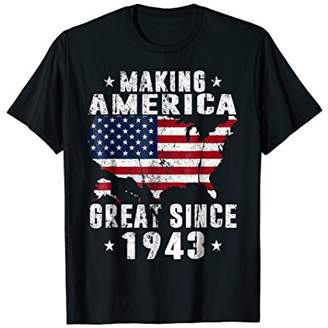75th Birthday Gifts Making America Great Since 1943 Shirt