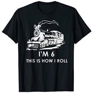This Is How I Roll Train 6th Birthday Children T-Shirt Gift