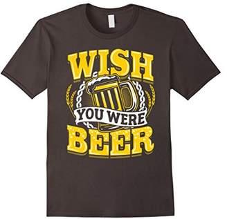 Wish You Were Beer Shirt - Funny Drinking Beer TShirt
