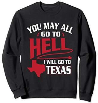 Davy Crockett You May All Go To Hell Sweatshirt Texas Pride