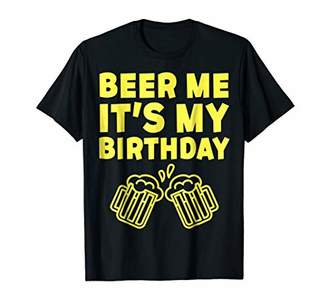 Beer Me It's My Birthday TShirt Party Lovers