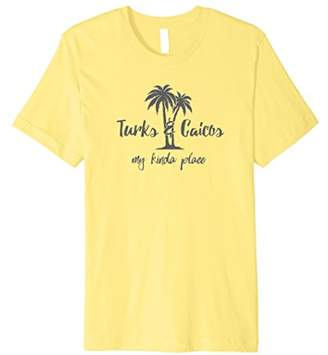 Turks and Caicos is My Kinda Place Tee Shirt