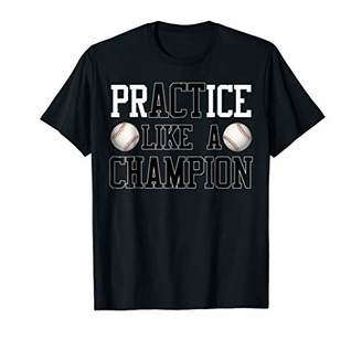 PrACTice Like A Champion Baseball T-Shirt for Boys and Men