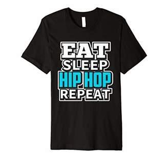 Eat Sleep HIP HOP REPEAT Shirt Funny Dance Dancing Gift