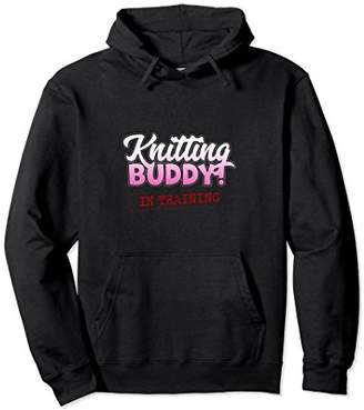 Funny Knitting Buddy in Training Hoodie
