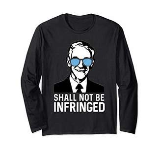 Shall Not Be Infringed Ron Paul Libertarian Ancap Liberty Long Sleeve T-Shirt