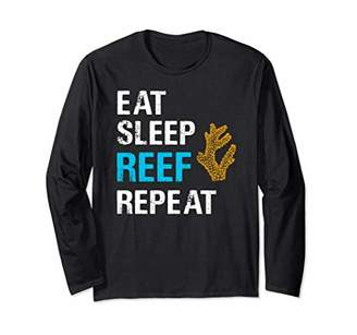 Eat Sleep Reef Repeat Long Sleeve Saltwater Aquarium Shirt