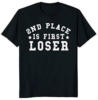 2nd Place is First Loser T-Shirt Funny Winners Losers Gift