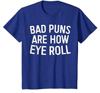 Bad Puns Are How Eye Roll T-Shirt Funny Gift