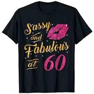 60th Birthday Gift Shirt Sassy And Fabulous 60 Year Old Tee