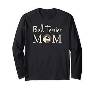Womens Bull Terrier Mom Cute Dog Lover Long Sleeve T Shirt