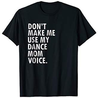 Funny Saying Dance Mother T-Shirt Mom of Dancer Shirt