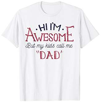 Mens I Am Awesome But My Kids Call Me Dad Funny T-Shirt for Men