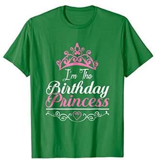 I'm the Birthday Princess Royalty T-Shirt