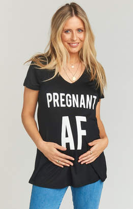 Show Me Your Mumu Bumpin Tee ~ Pregnant AF Graphic