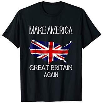Make America Great Britain Again Funny UK US T-Shirt