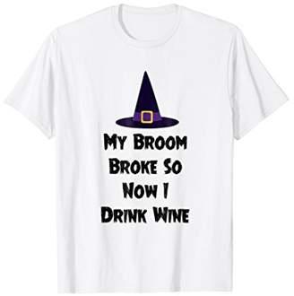 b-ROOM My Broom Broke So Now I Drink Wine Witch Tee