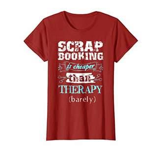 Scrap booking Is Cheaper Than Funny Craft Stepmom Shirt