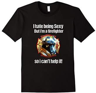 Sexy Tee Shirt Gift I Hate Being Sexy But I Am A Firefighter