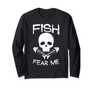 Fish Fear Me Shirt Funny Fishing Long Sleeve Shirt