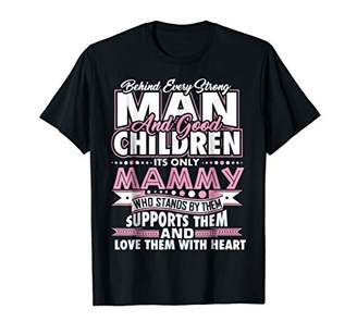 Behind every strong Man and good Children it's MAMMY T-shirt