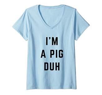 Womens I'm a Pig Duh Easy Halloween Costume V-Neck T-Shirt