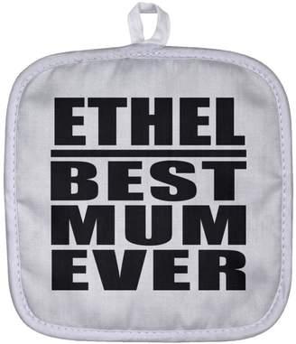 Designsify Mum Pot Holder, Ethel Best Mum Ever - Pot Holder, Heat Resistant Potholder, Best Gift with Her Name for Mother, Mom, Parent, Wife from Daughter, Son, Kid, Child, Husband