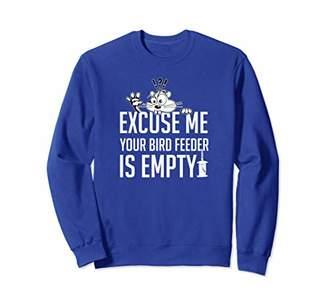 Excuse Me Your Birdfeeder Is Empty Sweatshirt