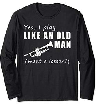 I Know I Play Like An Old Man - Want A Lesson Long Sleeve