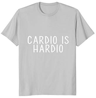 Cardio is Hardio running exercise Vision Fitness T-shirt