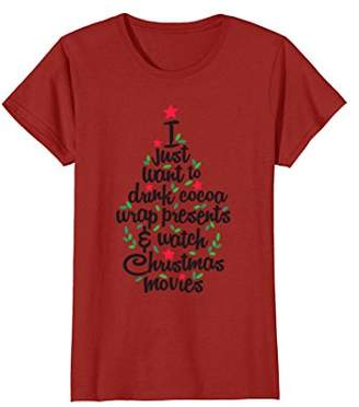 I Just Want To Drink Cocoa Watch Christmas Movies T Shirt