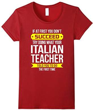 Italian Teacher T-Shirt If at first you don't succeed Funny