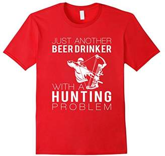 Just Another Beer Drinker With A Hunting Problem T Shirts