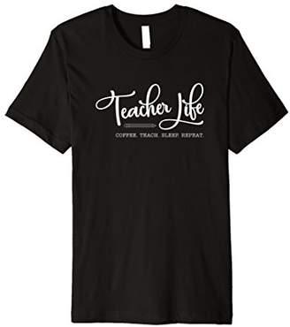 Teacher Life Shirt Coffee Teach Sleep Funny Cute Gift