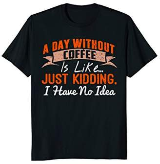 DAY Birger et Mikkelsen A Without Coffee is Like - Funny Coffee T-Shirt