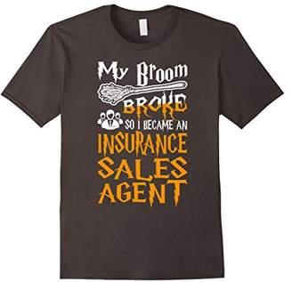 b-ROOM Broom Broke So I Became An Insurance Sales Agent T-shirt