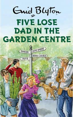 Five Lose Dad in the Garden Centre Hardback Book by Enid Blyton