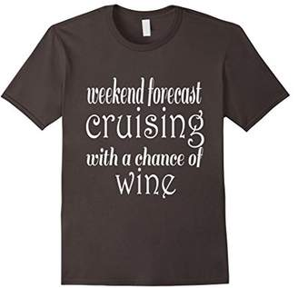 Weekend Forecast Cruising Wine Drinker Cruise Lover T-Shirt