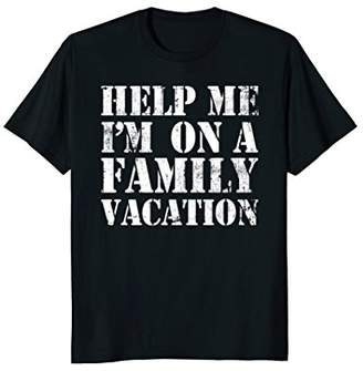 Matching Group Tee For 2018 - Help Me I'm On vacation T-Shir