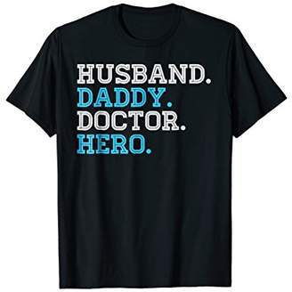 Husband Daddy Doctor Hero Father's Day T-Shirt Dad