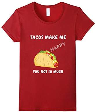 Tacos Make Me Happy You Not Funny Graphic Adult T-Shirt